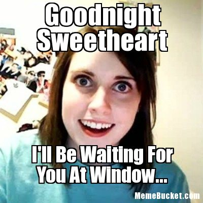 Good Night Meme good night sweetheart ill be waiting