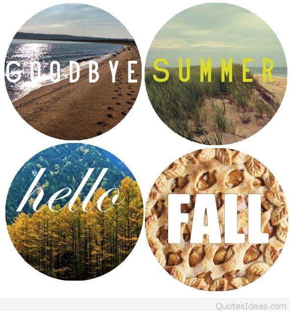 Goodbye Summer Quotes goodbye summer hello fal
