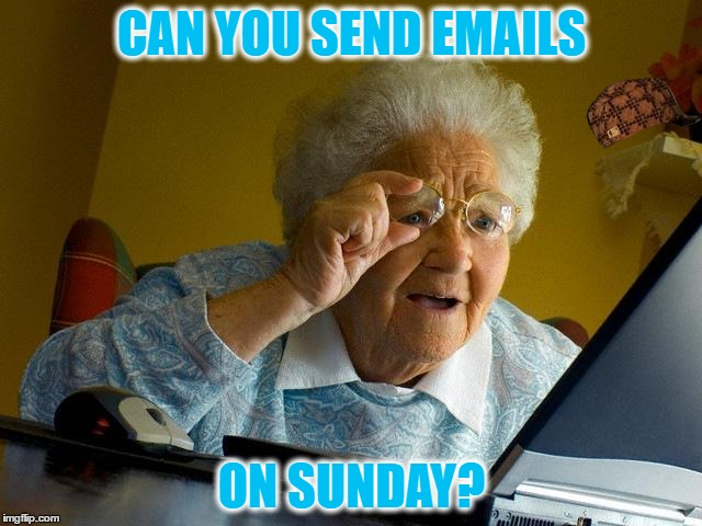 Grandma Internet Memes Can You Send Emails On Sunday
