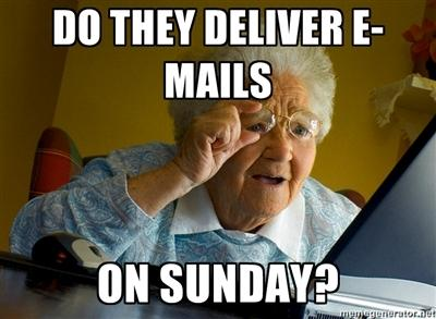 Grandma Internet Meme Do They Deliver E Mails On Sunday