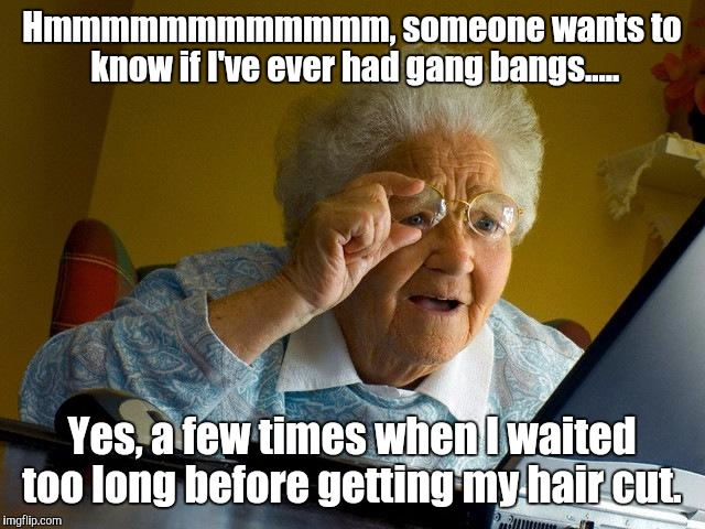 Grandma Memes Hmmmmmmmmmmmm, Someone Wants To Know If