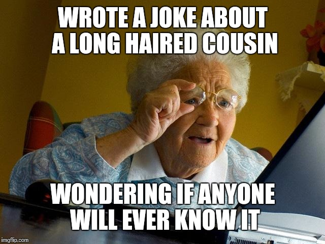 Grandma Memes Wrote A Joke About A Long Haired Cousin
