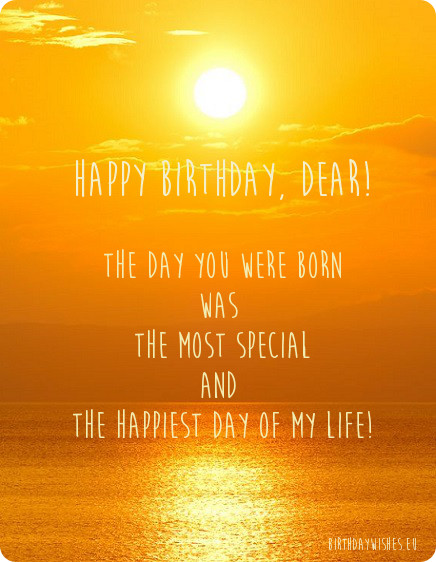 Happy Birthday Quotes happy birthday dear the day you were born