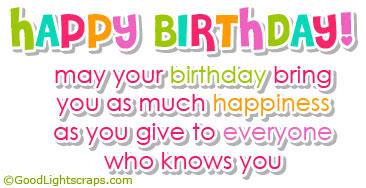 Happy Birthday Quotes happy birthday may your birthday bring you as much happiness as