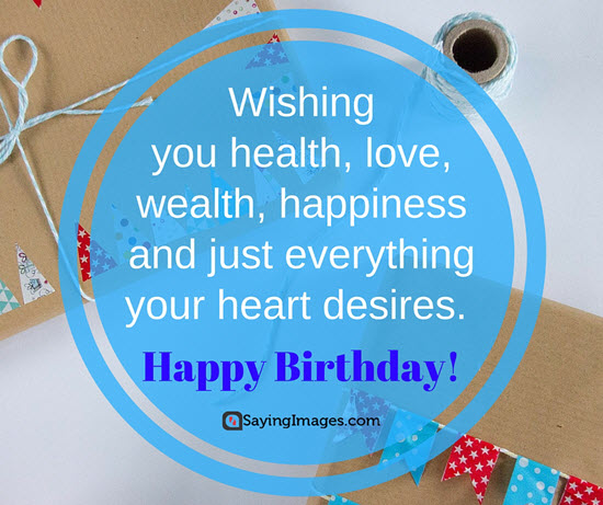 Happy Birthday Quotes wishing you health love wealth