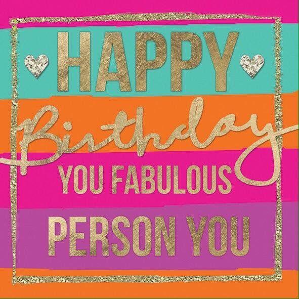 Happy Birthday Sayings happy birthday you fabulous