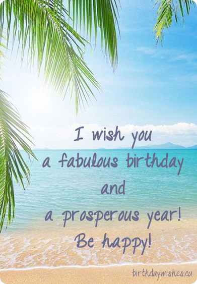 Happy Birthday Sayings i wish you a fabulous birthday and
