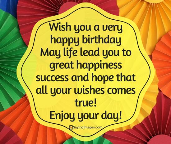 Happy Birthday Sayings wish you a very happy birthday