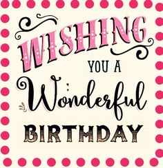 Happy Birthday Sayings wishing you a wonderful