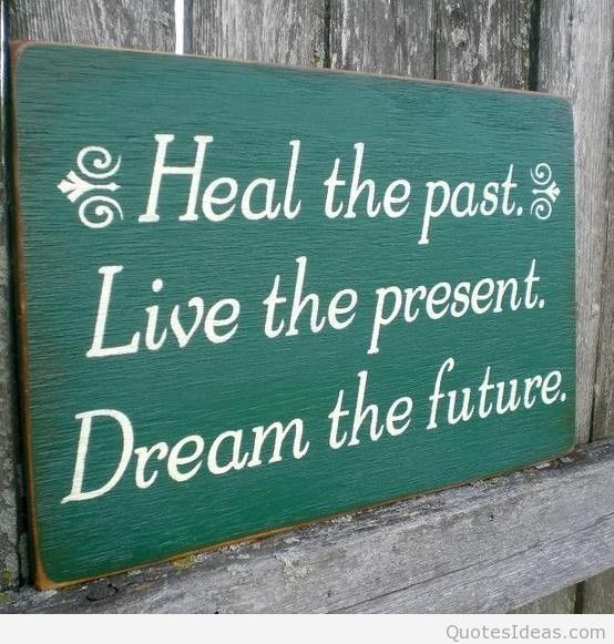 Healing Quotes heal the past live the present