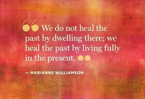 Healing Quotes we do not heal the past by