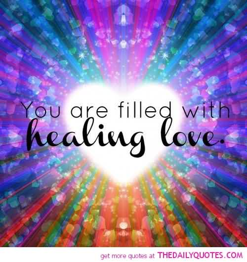 Healing Quotes you are filled with healing love