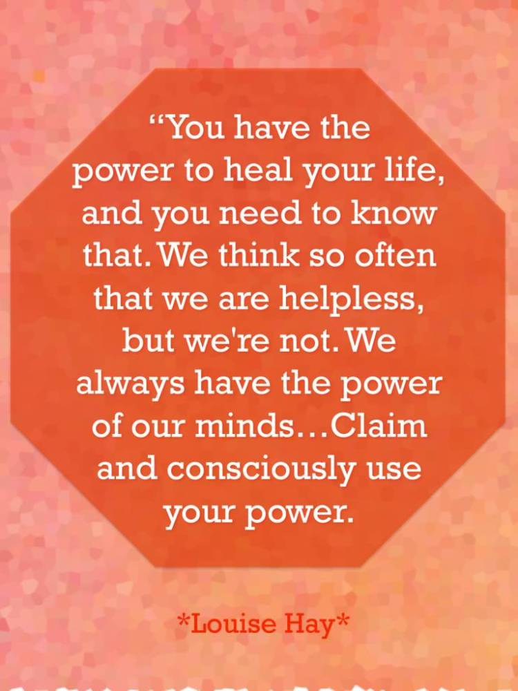 Healing Quotes you have the power to heal your life and you need