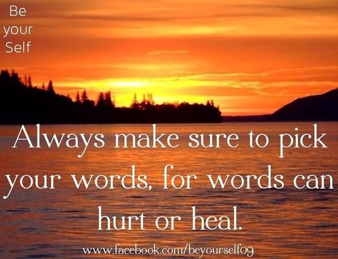 Healing Sayings always make sure to pick your words for