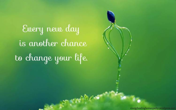 Healing Sayings every new day is another chance