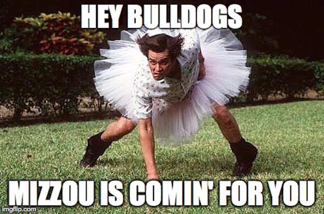 Hey bulldogs mizzou is comin for you Football Memes