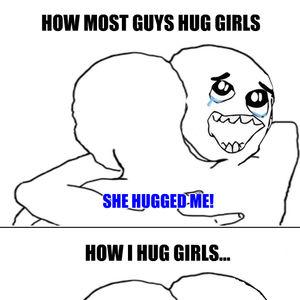 Hug Memes HOW most guys hug girls she hugged me how i hug girls