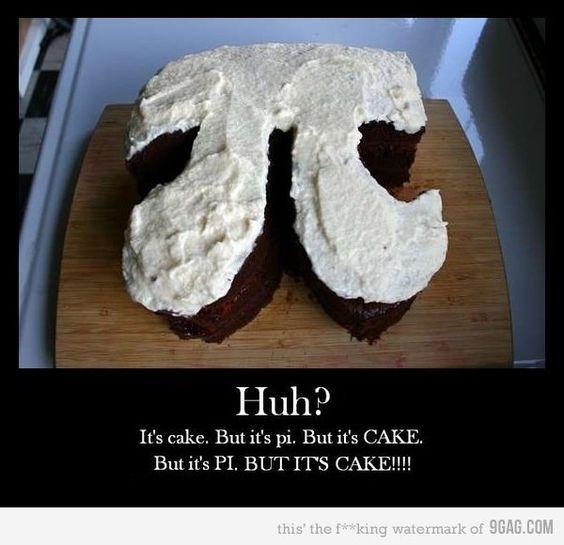 Huh its' cake but its pi Cake Meme