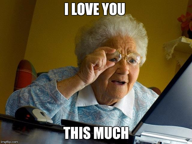 I Love You This Much Grandma Memes