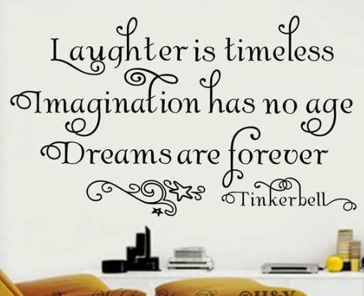 Imagination sayings laughter is timeless imagination has no age dreams are forever