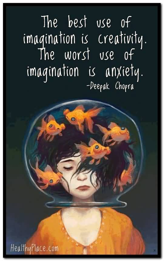 Imagination sayings the best use of imagination is creativity the most use of imagination is anxiety