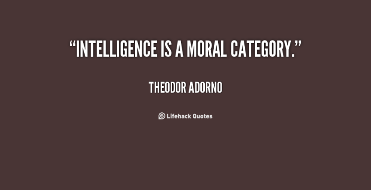 Intelligence Quotes intelligence is a moral category
