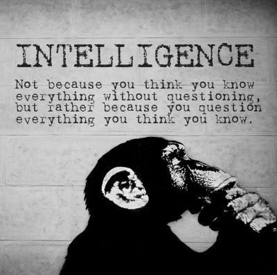 Intelligence Quotes intelligence not because you think you know everything