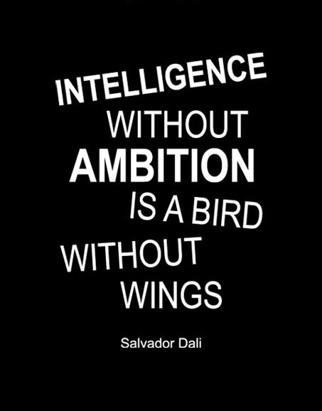 Intelligence Quotes intelligence without ambition is a bird without wings