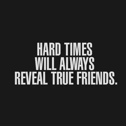 Interesting Quotes hard times will always reveal true friends