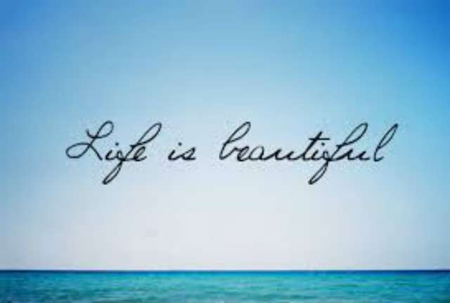 Interesting Quotes life is beautiful...