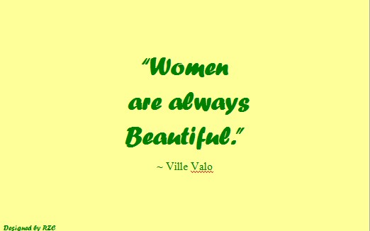 Interesting Quotes women are always beautiful