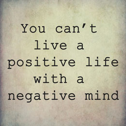 Interesting Quotes you can't live a positive life a with a negative mind