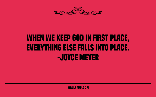 Interesting sayings when we keep god in first place everything else falls into place