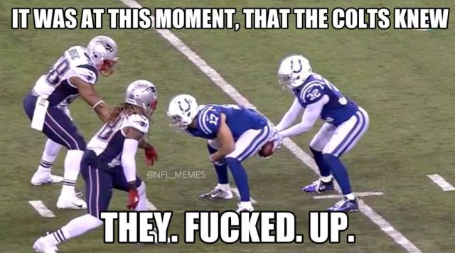 It was at this moment that the colts knew they fucked up American Football Memes
