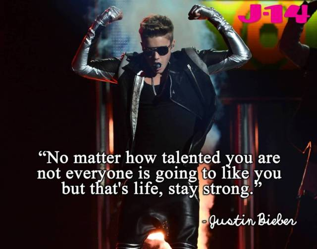 Justin Bieber Sayings no matter how talented you