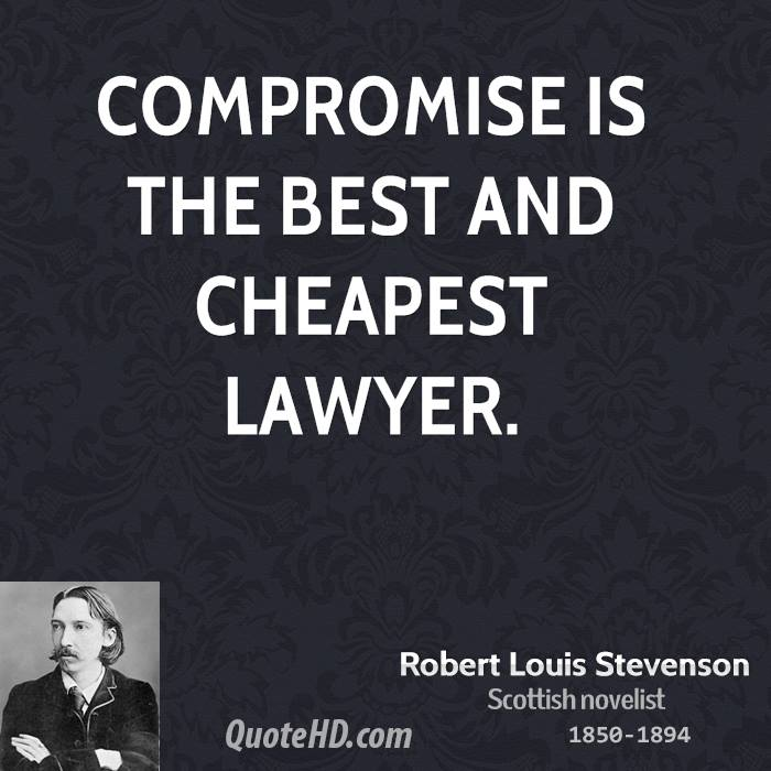 Legal Sayings compromise is the best and cheapest
