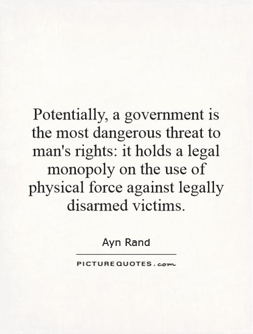 Legal Sayings potentially a government is the most