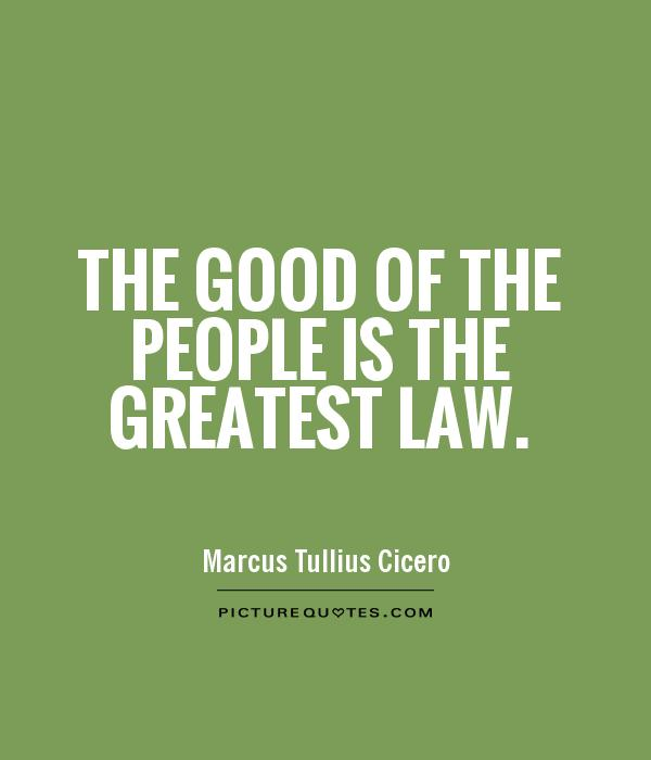 Legal Sayings the good of the people is the