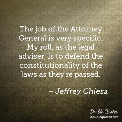 Legal Sayings the job of the attorney general
