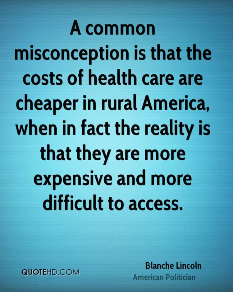 Misconception Quotes a common misconception is that the costs of health care are
