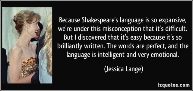 Misconception Sayings because Shakespeare's language is so expansive