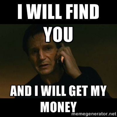 Money Meme i will find you and i will get my money