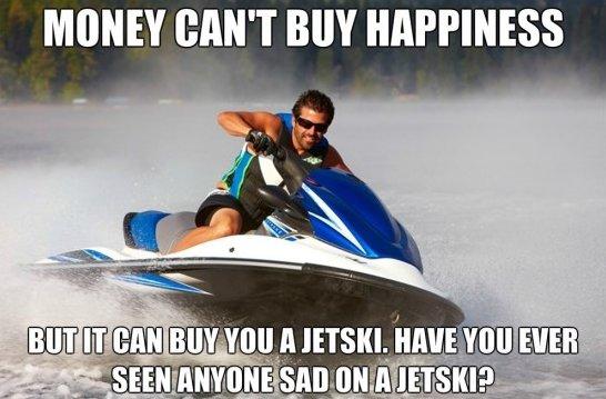 Money Meme money can't buy happiness but it buy you a jetski