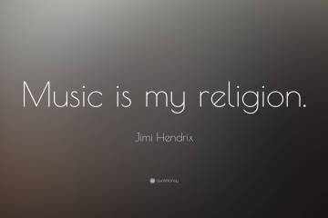 Music Quotes music is my religion