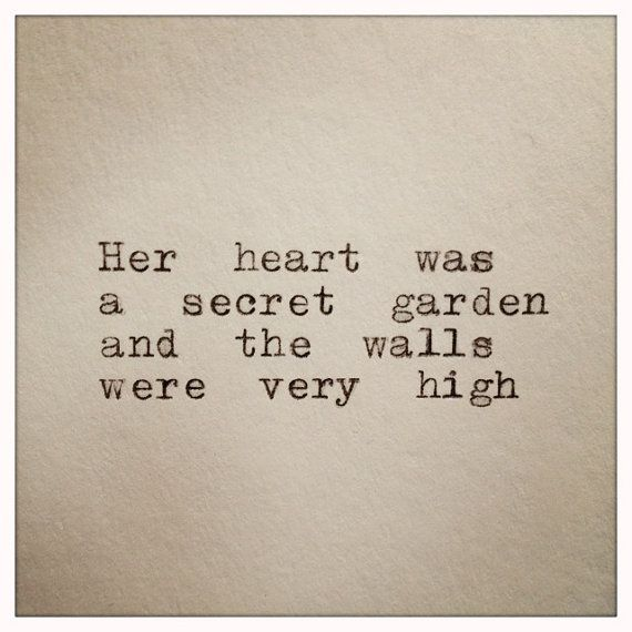 Mystery Quotes her heart was a secret garden and the walls were very high