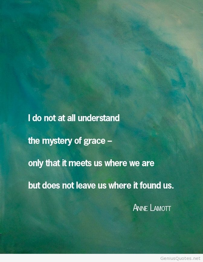 Mystery Quotes i do not at all understand the mystery of grace only that it meets us