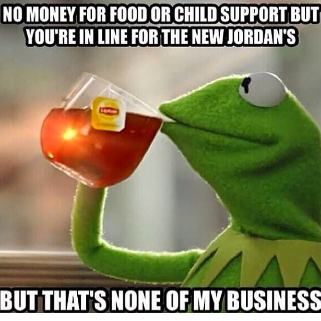 No money for food or child support but you're in line Money Meme (13)
