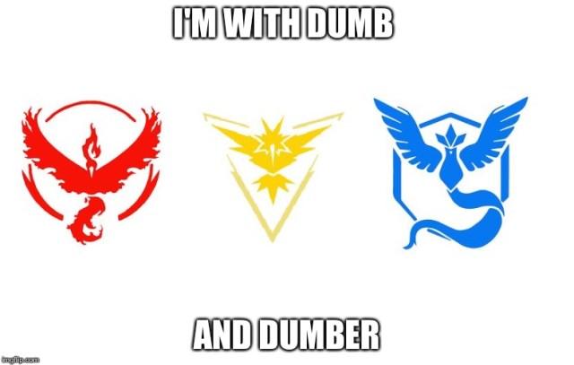 Pokemon Go Meme I'm With Dumb And Dumber
