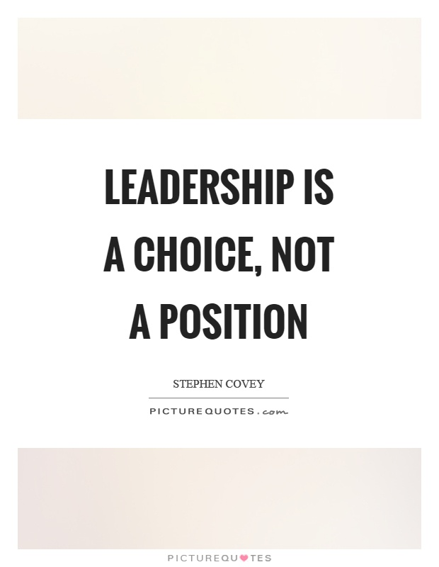 Position Sayings leadership is a choice not a position