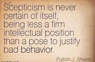 Position Sayings skepticism is never certain of itself